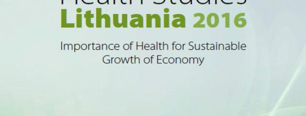 Viršelis: Health Studies. Lithuania 2016. Importance of Health for Sustainable Growth of Economy